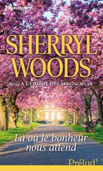Vente EBooks : Là où le bonheur nous attend  - Sherryl Woods