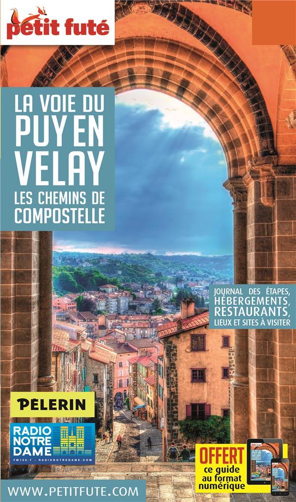 GUIDE PETIT FUTE ; THEMATIQUES ; la voie du Puy en Velay ; les chemins de Compostelle (édition 2019)