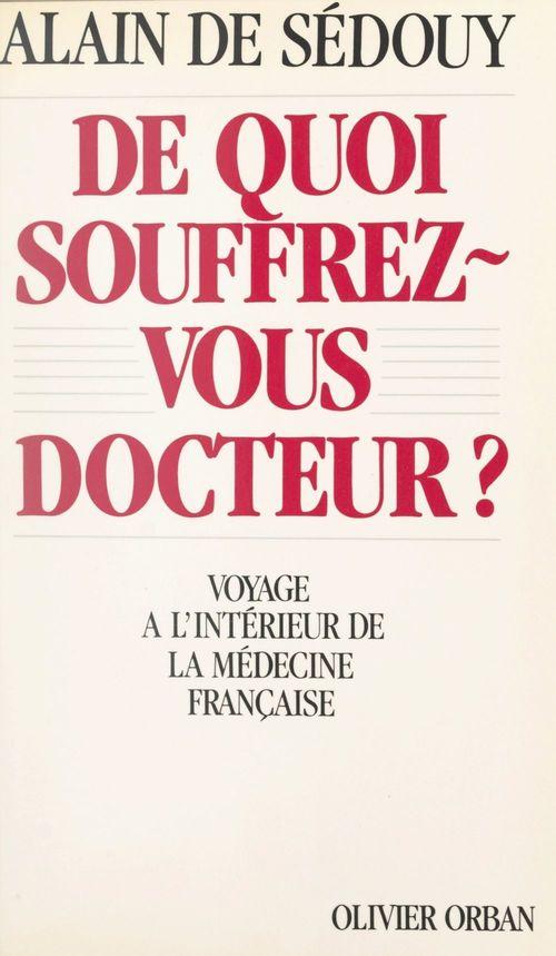 De quoi souffrez-vous docteur ?