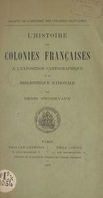 L'histoire des colonies françaises à l'exposition cartographique de la Bibliothèque nationale