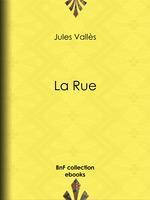 Vente EBooks : La Rue  - Jules Vallès