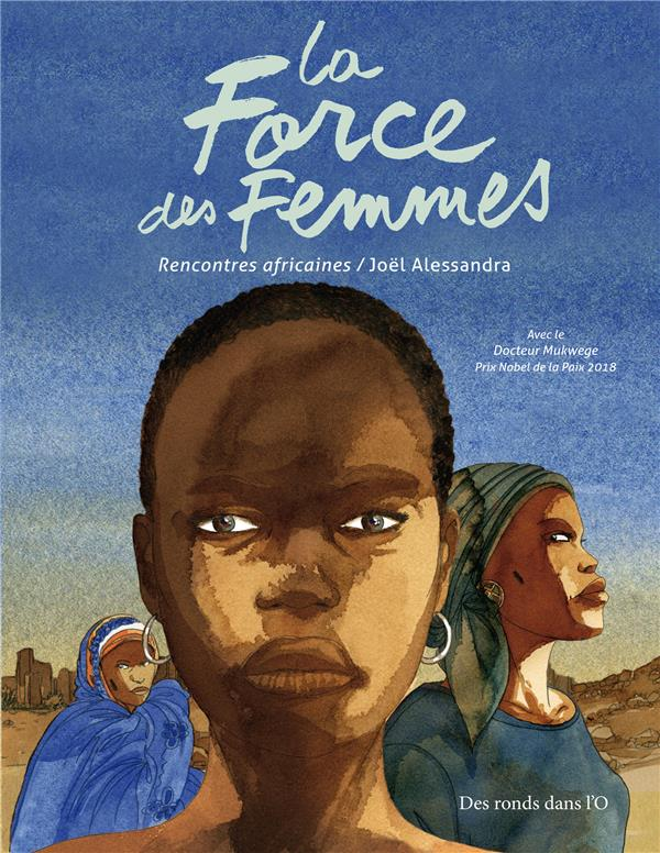 La force des femmes ; rencontres africaines