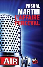 Vente EBooks : L'affaire Perceval  - Pascal Martin