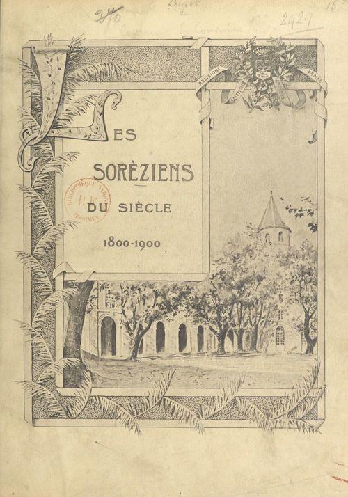 Les Soréziens du siècle, 1800-1900  - Hyacinthe Carrere  - Jules De Lahondes