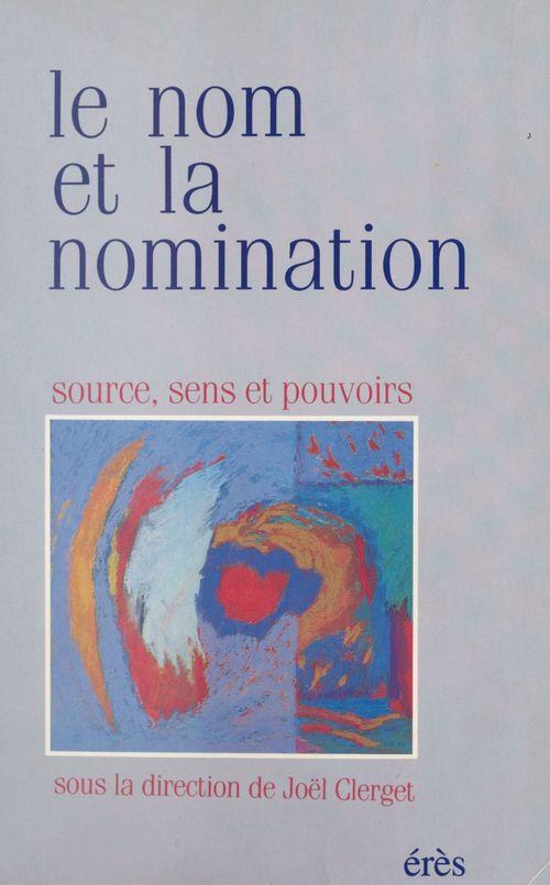 Le Nom et la Nomination : Source, sens et pouvoirs