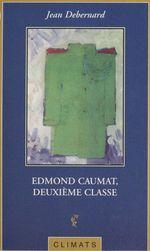 Edmond Caumat, deuxième classe