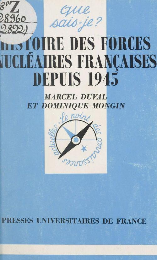 Histoire des forces nucléaires françaises depuis 1945  - Marcel Duval  - Dominique Mongin