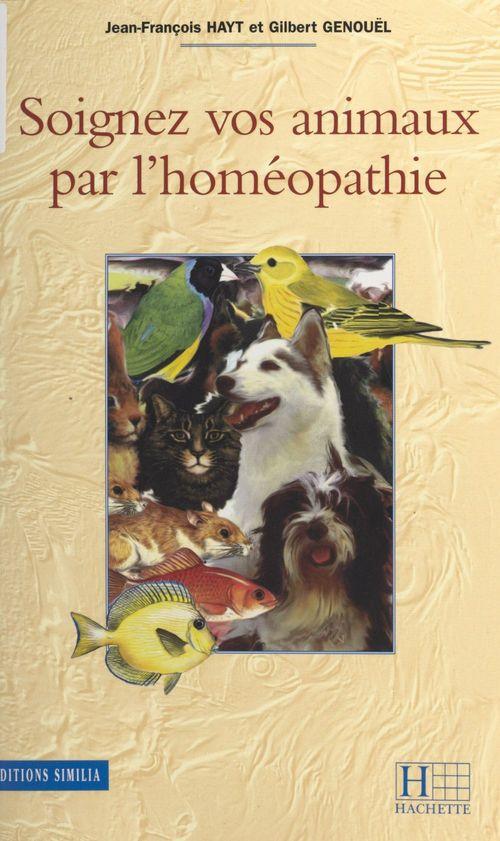 Soignez vos animaux par l'homéopathie