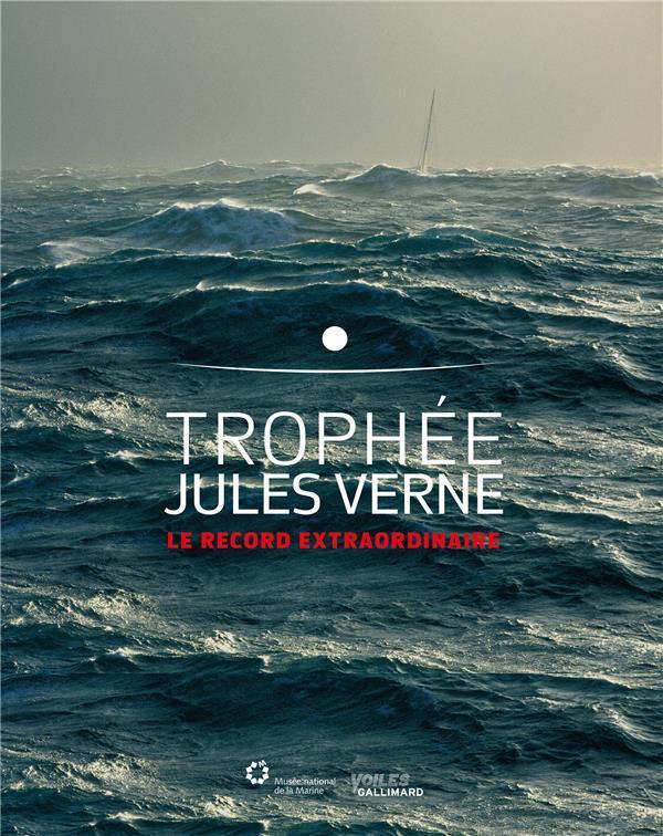 Trophée Jules Verne ; le record extraordinaire