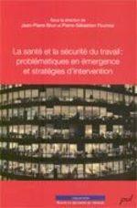 La santé et la sécurité du travail : problématiques en ...  - Brun - Fournier