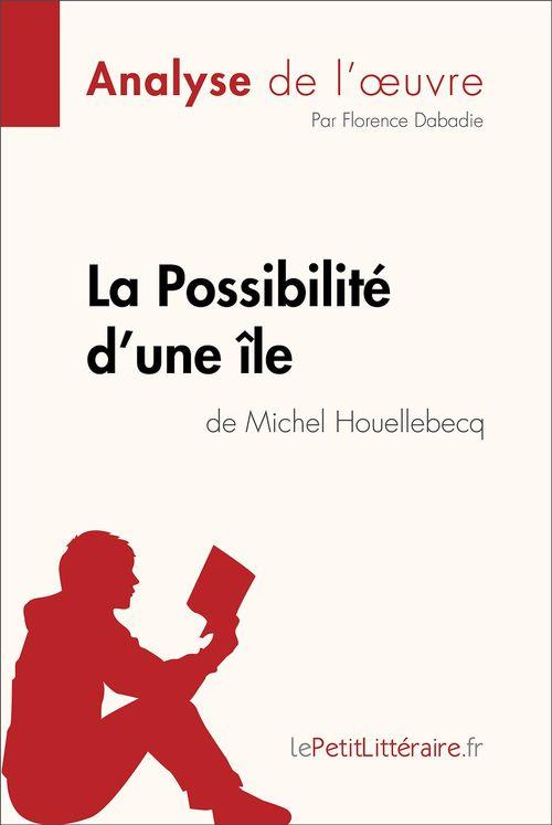 La Possibilité d'une île de Michel Houellebecq (Analyse de l'oeuvre)