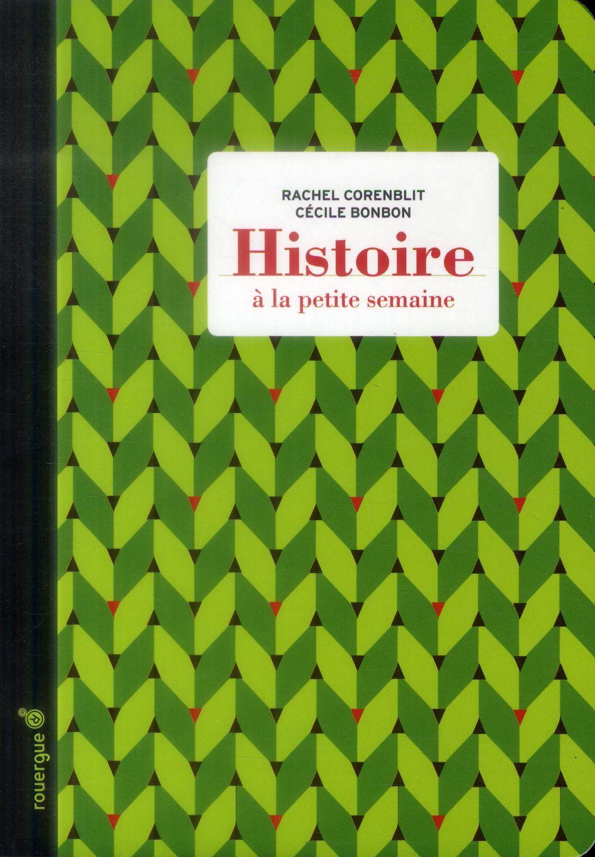 HISTOIRE A LA PETITE SEMAINE