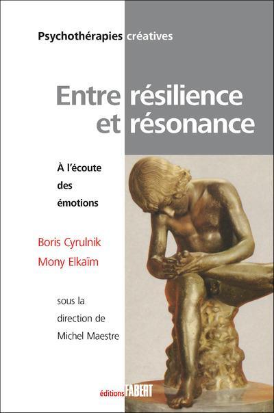 Entre résilience et résonance ; à l'écoute des émotions