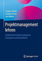 Projektmanagement lehren  - Lars Brehm - Claudia Stohler - Claudia Forster