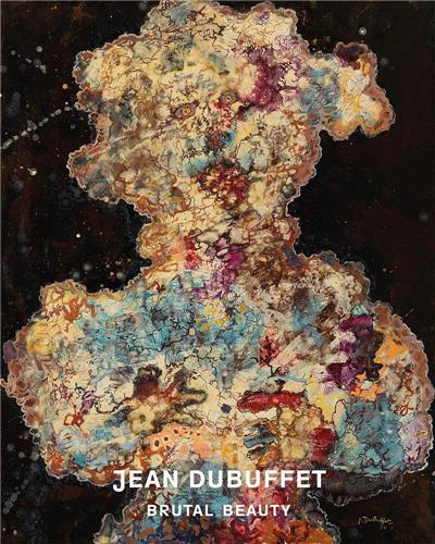 Jean Dubuffet brutal beauty