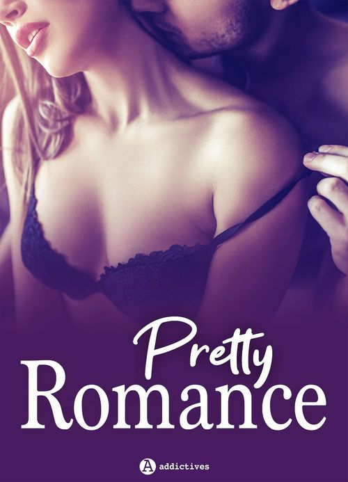 Pretty Romance - 3 histoires
