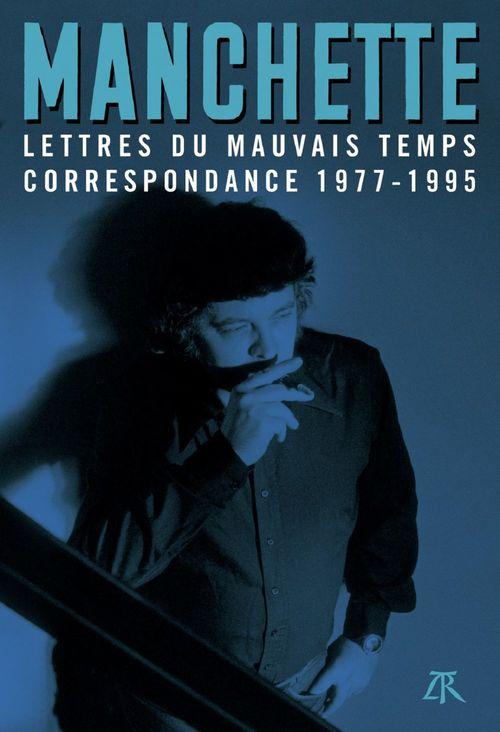 Lettres du mauvais temps ; correspondance 1977-1995