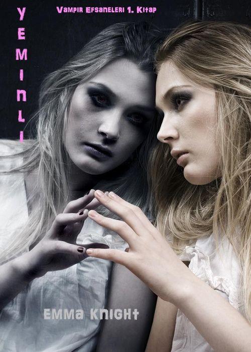 Yeminli (Vampir Efsaneleri 1. Kitap)