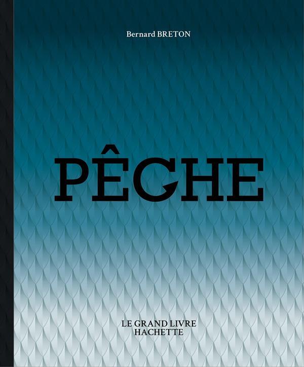 LE GRAND LIVRE HACHETTE DE LA PECHE