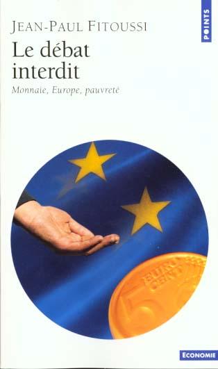 Le débat interdit ; monnaie europe pauvreté