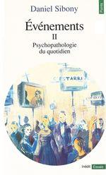 Vente Livre Numérique : Evénements II - Psychopathologie du quotidien  - Daniel Sibony