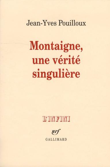 Montaigne, Une Verite Singuliere