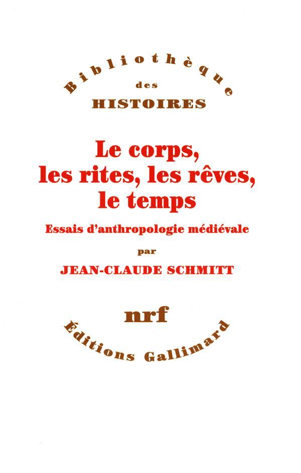 Le corps, les rites, les rêves, le temps ; essai d'anthropologie médiévale