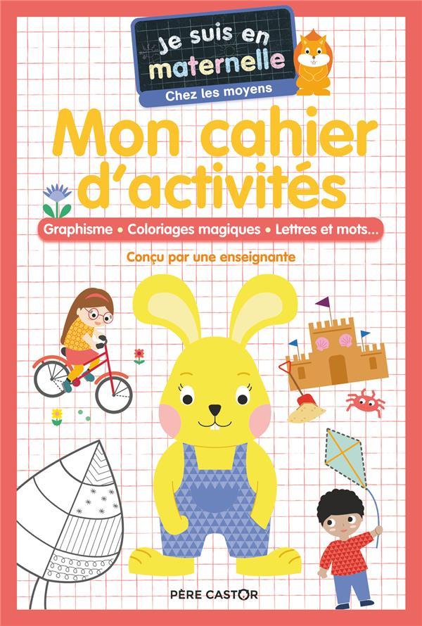 Je suis en maternelle ; mon bloc d'activités : graphisme, coloriages magiques, lettres et mots.... moyenne section
