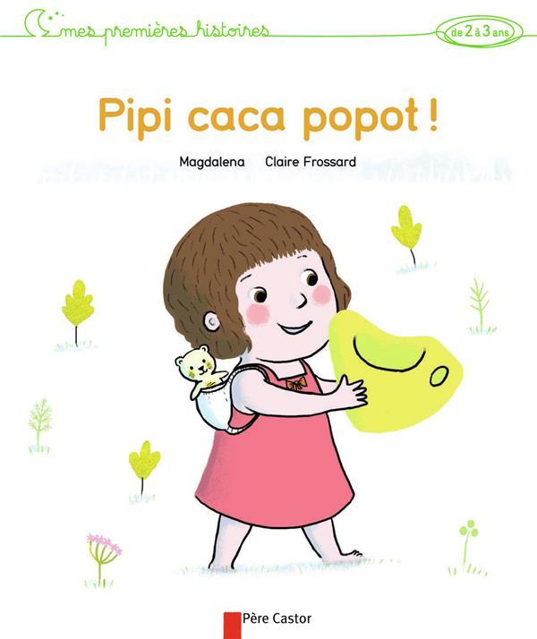Mes premières histoires ; pipi caca popot §