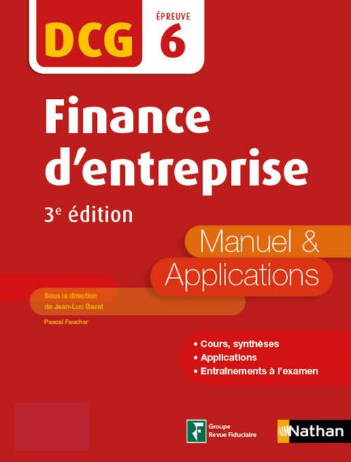 DCG ; finance d'entreprise ; épreuve 6 ; manuel et applications (3e édition)