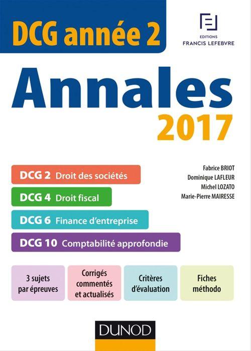 DCG année 2 ; annales 2017 ; DCG 2 - DCG 4 - DCG 6 - DCG 10 (2e édition)
