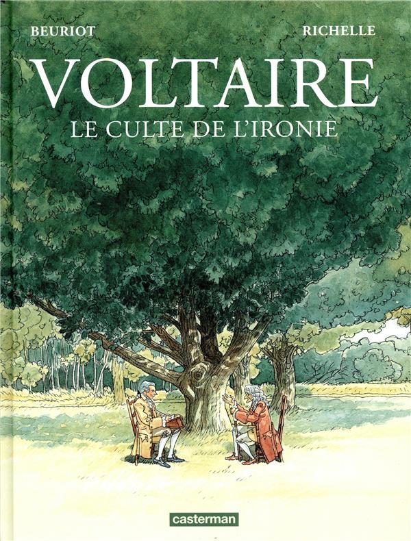 Voltaire ; le culte de l'ironie