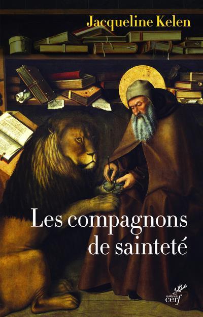 Les compagnons de sainteté ; amis de Dieu et des animaux