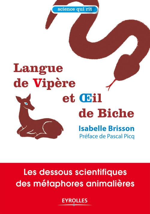 Langue de vipère et oeil de biche ; les dessous scientifiques des métaphores animalières