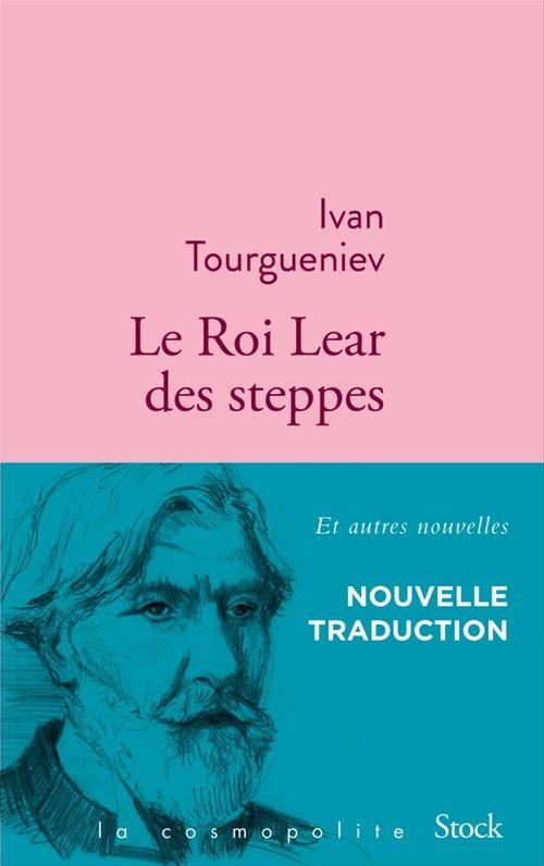 Le Roi Lear des steppes  - Ivan Tourgueniev