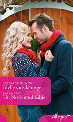 Vente Livre Numérique : Idylle sous la neige - Un Noël inoubliable  - Kate Hardy - Teresa Southwick