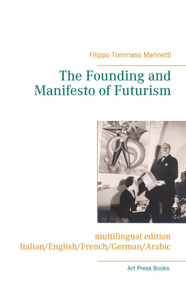The founding and manifesto of futurism