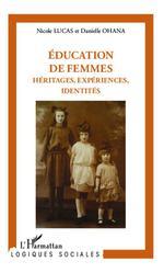 Vente Livre Numérique : Éducation de femmes : héritages, expériences, identités  - Nicole Lucas - Danielle Ohana