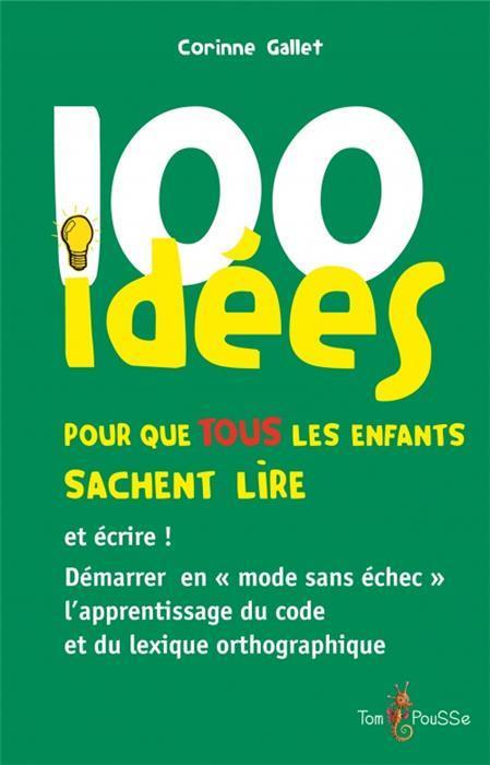 100 IDEES ; pour que tous les enfants sachent lire