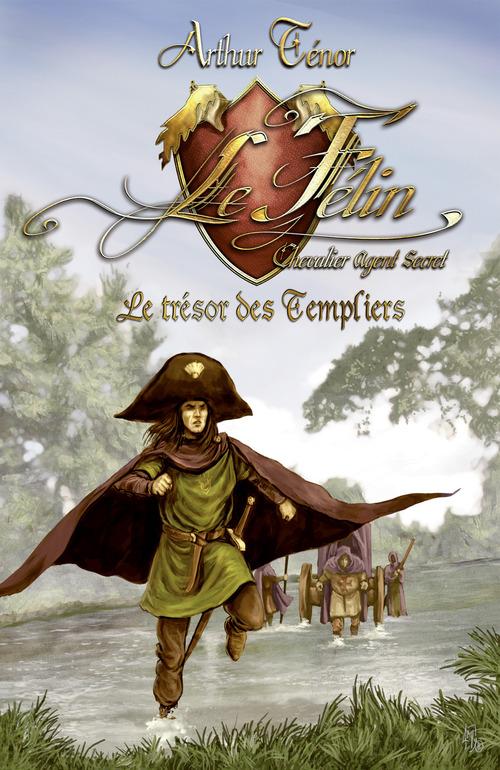 Le Félin, chevalier agent secret ; le trésor des Templiers