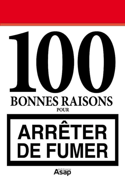 100 bonnes raisons pour arrêter de fumer