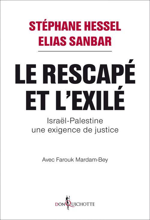 Le Rescapé et l'Exilé ; Israël-Palestine ; une exigence de justice