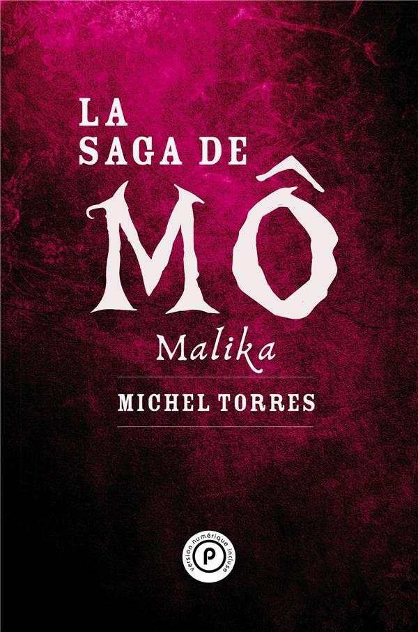 La saga de Mô ; Malika
