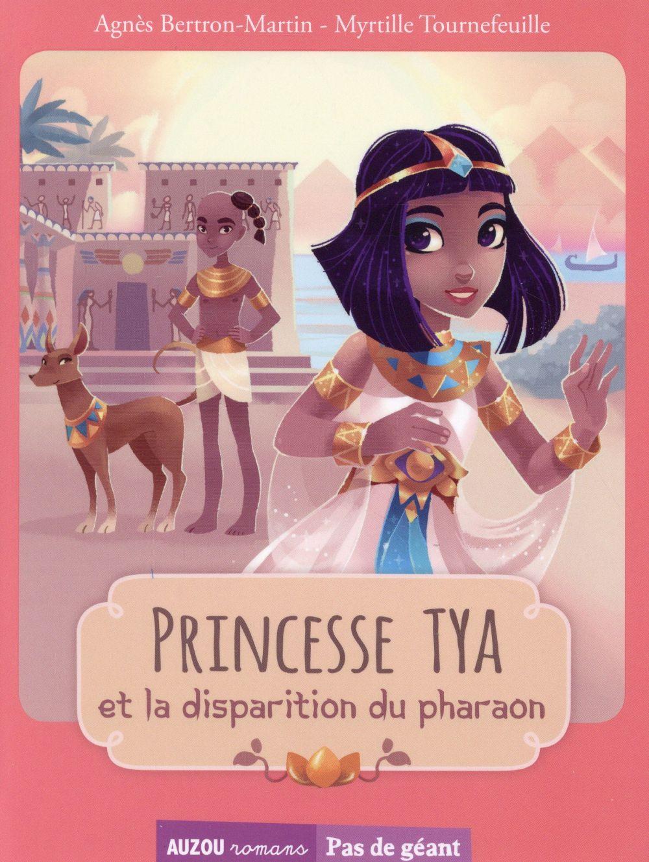 Princesse Tya et la disparition du pharaon