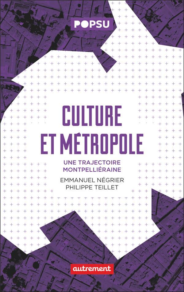 Culture et métropole ; une trajectoire montpelliéraine