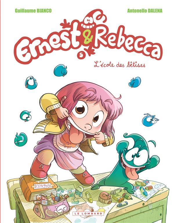 Ernest & Rebecca T.5 ; l'école des bêtises