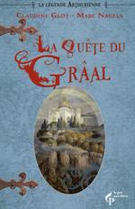 Vente EBooks : La quête du Graal et le destin du royaume  - Marc Nagels - Claudine GLOT