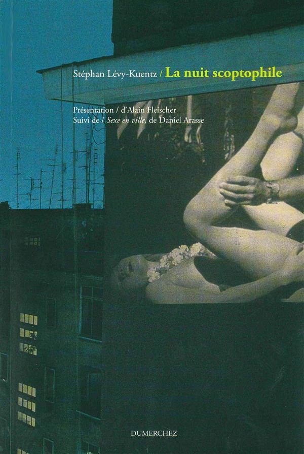La nuit scoptophile ; essai sur Exhibitions, suite photographique d'Alain Fleischer
