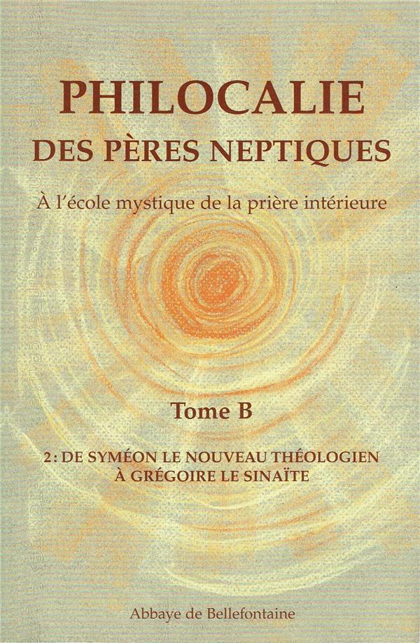 Philocalie des pères neptiques t.B2 ; de Syméon le nouveau théologien à Grégoire le Sinaïte