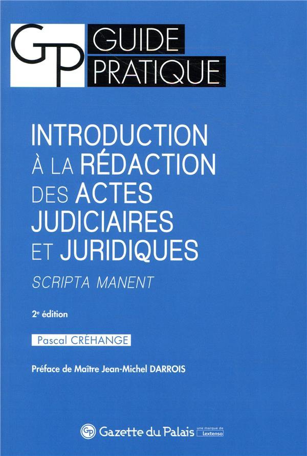 Introduction à la rédaction des actes judiciaires et juridiques ; scripta manet (2e édition)